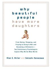 WHY BEAUTIFUL PEOPLE HAVE MORE DAUGHTERS by Alan S. Miller