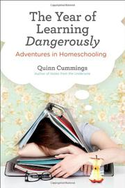 THE YEAR OF LEARNING DANGEROUSLY by Quinn Cummings