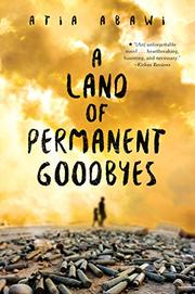 A LAND OF PERMANENT GOODBYES by Atia Abawi