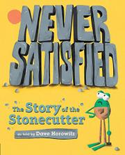 NEVER SATISFIED by Dave Horowitz