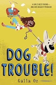 DOG TROUBLE! by Galia Oz