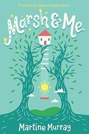 MARSH & ME by Martine Murray