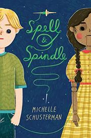 SPELL & SPINDLE by Michelle Schusterman