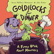 GOLDILOCKS FOR DINNER by Susan McElroy Montanari