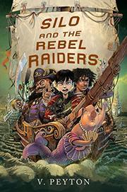SILO AND THE REBEL RAIDERS by V. Peyton