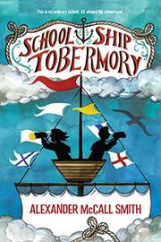 SCHOOL SHIP <i>TOBERMORY</i> by Alexander McCall Smith