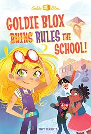 GOLDIE BLOX RULES THE SCHOOL! by Stacy McAnulty