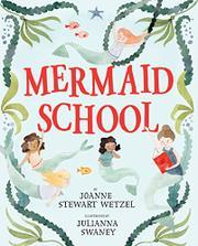 MERMAID SCHOOL by Joanne Stewart Wetzel