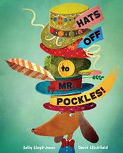 HATS OFF TO MR. POCKLES! by Sally Lloyd-Jones
