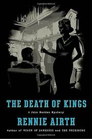 THE DEATH OF KINGS by Rennie Airth