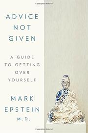 ADVICE NOT GIVEN by Mark Epstein