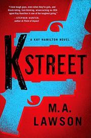 K STREET by M.A. Lawson
