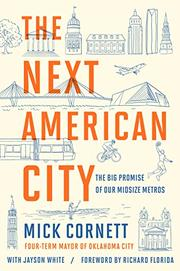 THE NEXT AMERICAN CITY by Mick Cornett