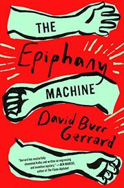 THE EPIPHANY MACHINE by David Burr Gerrard