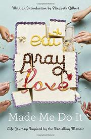 <i>EAT PRAY LOVE</i> MADE ME DO IT by Michelle Koufopoulos