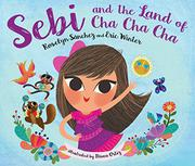 SEBI AND THE LAND OF CHA CHA CHA by Roselyn Sánchez