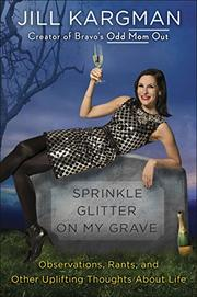 SPRINKLE GLITTER ON MY GRAVE by Jill Kargman
