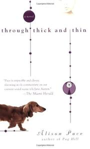 THROUGH THICK AND THIN by Alison Pace