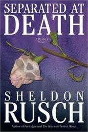SEPARATED AT DEATH by Sheldon Rusch