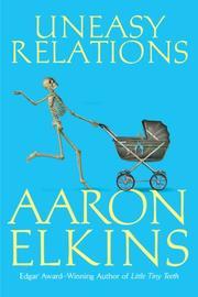 UNEASY RELATIONS by Aaron Elkins