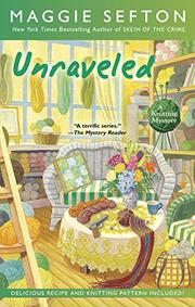 UNRAVELED by Maggie Sefton