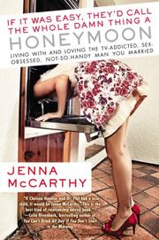 IF IT WAS EASY, THEY'D CALL THE WHOLE DAMN THING A HONEYMOON by Jenna McCarthy