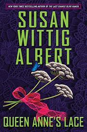QUEEN ANNE'S LACE by Susan Wittig Albert