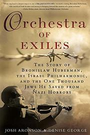 ORCHESTRA OF EXILES by Josh Aronson