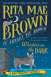 WHISKERS IN THE DARK by Rita Mae Brown