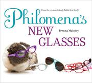PHILOMENA'S NEW GLASSES by Brenna Maloney