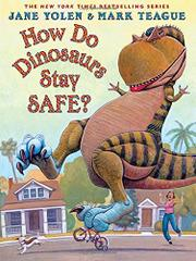HOW DO DINOSAURS STAY SAFE? by Jane Yolen