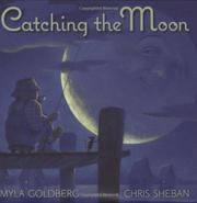 CATCHING THE MOON by Myla Goldberg