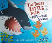 Book Cover for THE THREE LITTLE FISH AND THE BIG BAD SHARK