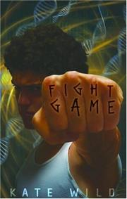 FIGHT GAME by Kate Wild
