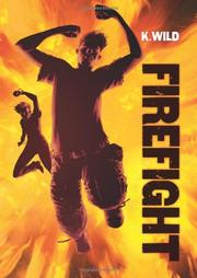 FIREFIGHT by K. Wild