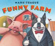 FUNNY FARM by Mark  Teague