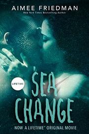 SEA CHANGE by Aimee Friedman