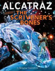 ALCATRAZ VERSUS THE SCRIVENER'S BONES by Brandon Sanderson