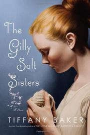 THE GILLY SALT SISTERS by Tiffany Baker