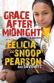 "GRACE AFTER MIDNIGHT by Felicia ""Snoop"" Pearson"