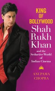 KING OF BOLLYWOOD by Anupama Chopra