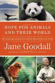HOPE FOR THE ANIMALS AND THEIR WORLD by Jane Goodall