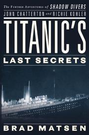 TITANIC'S LAST SECRETS by Brad Matsen