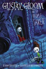 GUSTAV GLOOM AND THE PEOPLE TAKER by Kristen Margiotta