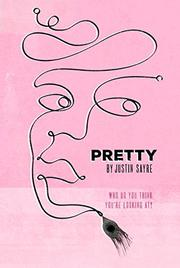 PRETTY by Justin Sayre