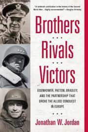 BROTHERS, RIVALS, VICTORS by Jonathan W. Jordan