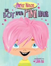 THE BOY WITH PINK HAIR by Perez Hilton
