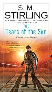TEARS OF THE SUN by S.M. Stirling