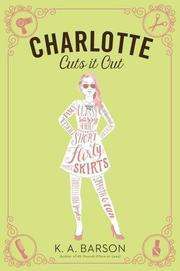 CHARLOTTE CUTS IT OUT by K.A. Barson