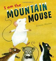I AM THE MOUNTAIN MOUSE by Gianna Marino